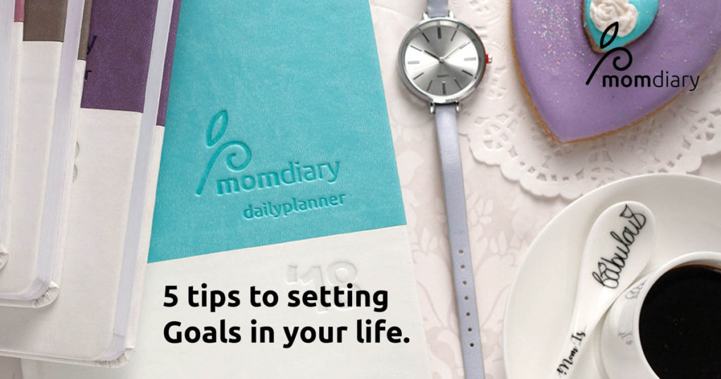 mom diary blog 5 tips to setting goals in your life jan